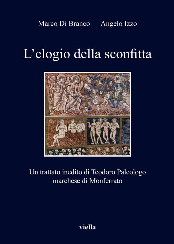 L'elogio della sconfitta Un trattato inedito di Teodoro Paleologo marchese di Monferrato