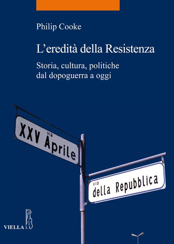L'eredità della Resistenza Storia, cultura, politiche dal dopoguerra a oggi