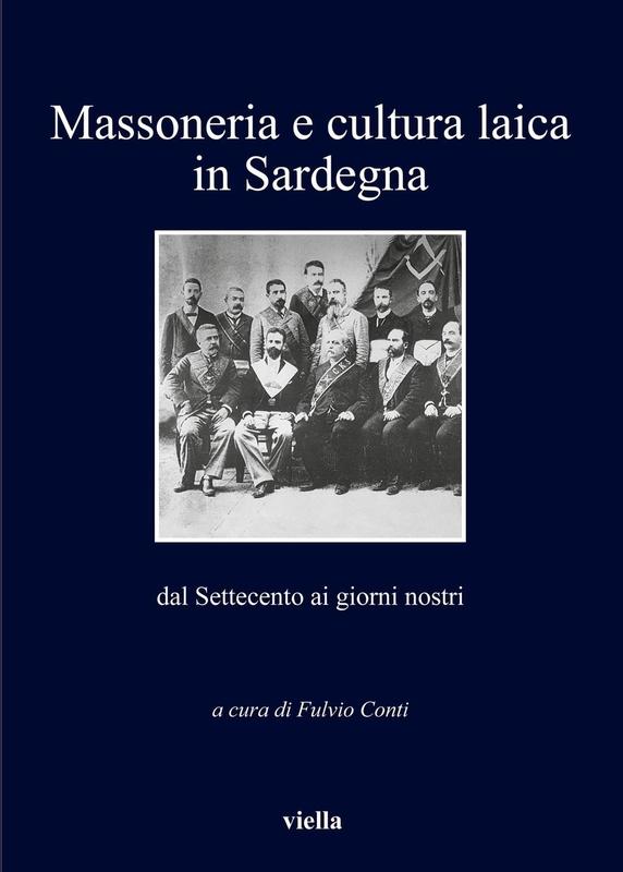Massoneria e cultura laica in Sardegna dal Settecento ai giorni nostri