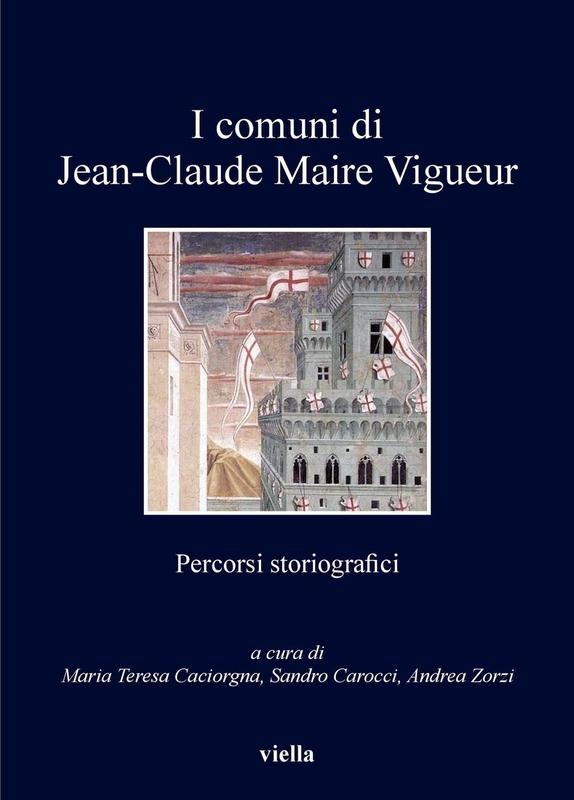 I comuni di Jean-Claude Maire Vigueur Percorsi storiografici