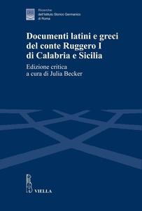 Documenti latini e greci del conte Ruggero I di Calabria e Sicilia