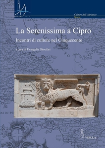 La Serenissima a Cipro Incontri di culture nel Cinquecento