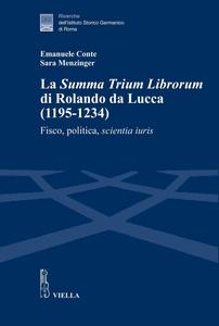 La Summa Trium Librorum di Rolando da Lucca (1195-1234) Fisco, politica, scientia iuris