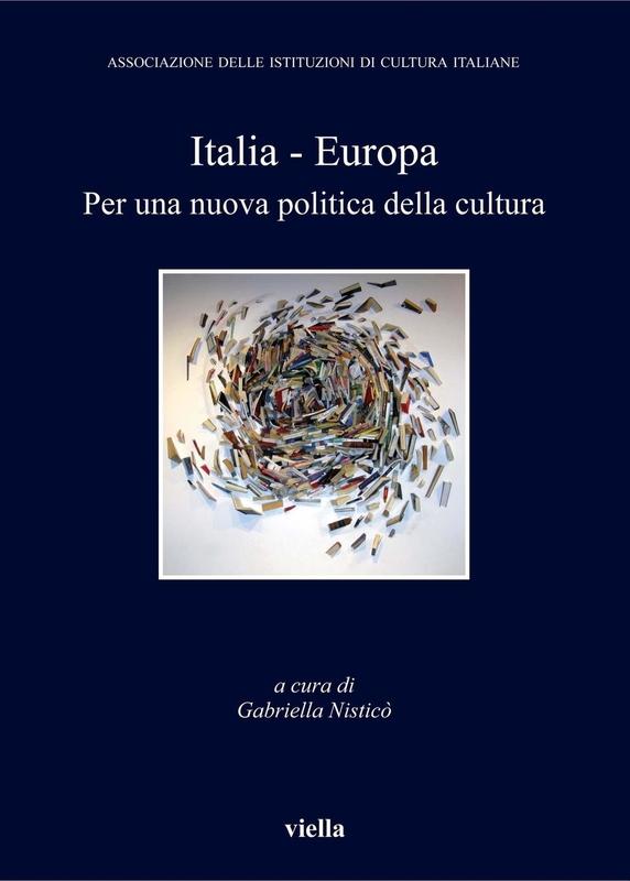 Italia - Europa Per una nuova politica della cultura
