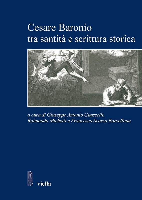 Cesare Baronio tra santità e scrittura storica
