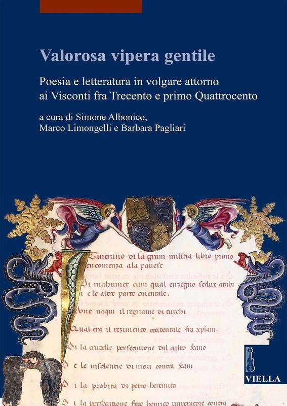 Valorosa vipera gentile Poesia e letteratura in volgare attorno ai Visconti fra Trecento e primo Quattrocento