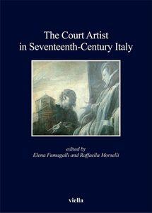 The Court Artist in Seventeenth-Century Italy
