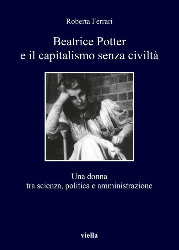 Beatrice Potter e il capitalismo senza civiltà Una donna tra scienza, politica e amministrazione