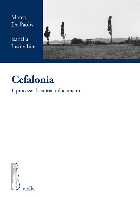 Cefalonia Il processo, la storia, i documenti