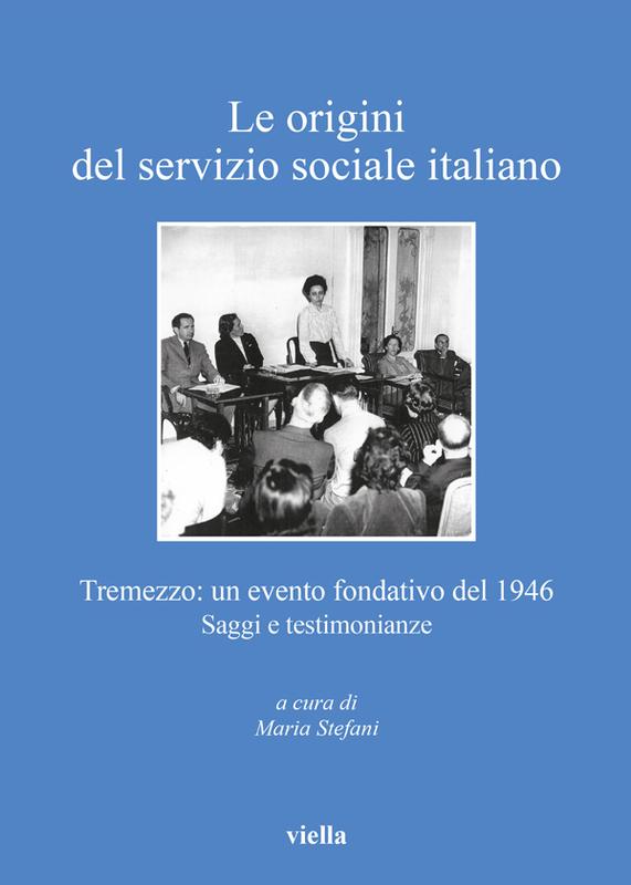 Le origini del servizio sociale italiano Tremezzo: un evento fondativo del 1946. Saggi e testimonianze