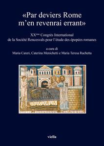 «Par deviers Rome m'en revenrai errant» XXème Congrès International de la Société Rencesvals pour l'étude des épopées romanes