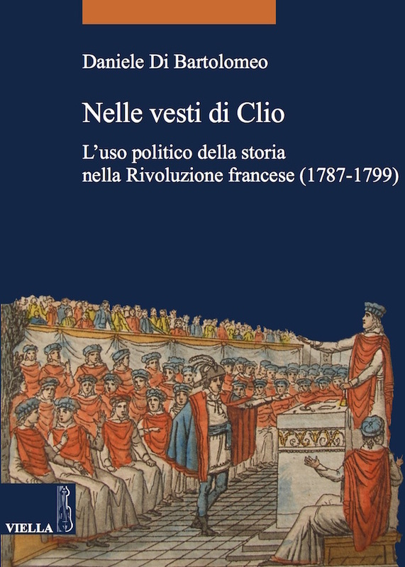 Nelle vesti di Clio L'uso politico della storia nella Rivoluzione francese (1787-1799)