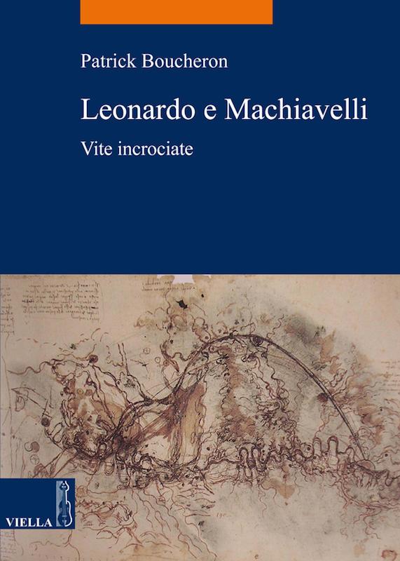 Leonardo e Machiavelli Vite incrociate