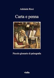 Carta e penna Piccolo glossario di paleografia