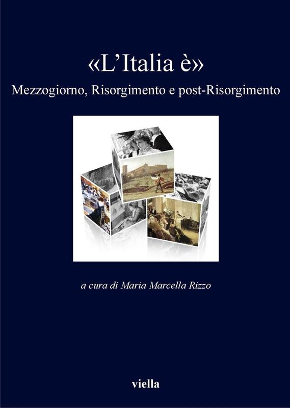 «L'Italia è» Mezzogiorno, Risorgimento e post-Risorgimento
