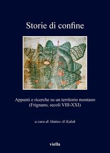 Storie di confine Appunti e ricerche su un territorio montano (Frignano, secoli VIII-XXI)
