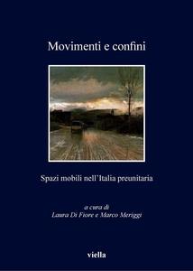 Movimenti e confini Spazi mobili nell'Italia preunitaria