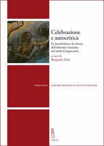 Celebrazione e autocritica La Serenissima e la ricerca dell'identità veneziana nel tardo Cinquecento