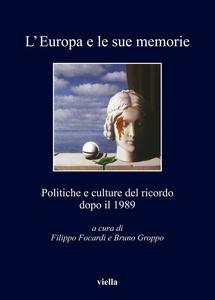 L'Europa e le sue memorie Politiche e culture del ricordo dopo il 1989