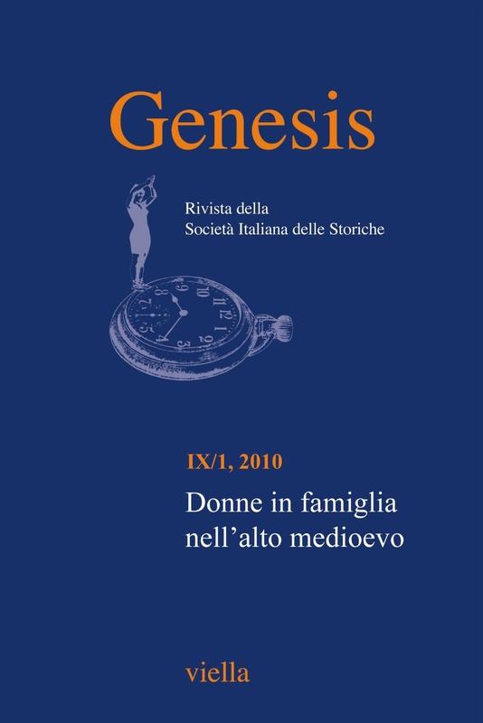 Genesis. Rivista della Società italiana delle storiche (2010) Vol. 9/1 Donne in famiglia nell'alto medioevo