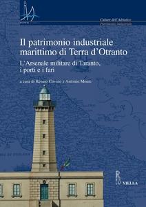 Il patrimonio industriale marittimo di Terra d'Otranto L'Arsenale militare di Taranto, i porti e i fari