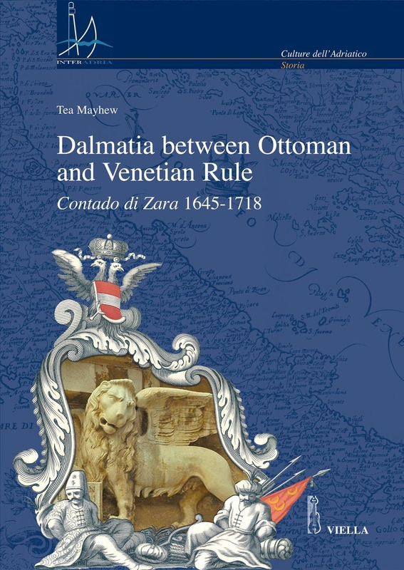 Dalmatia between Ottoman and Venetian Rule Contado di Zara 1645-1718