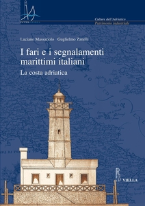 I fari e i segnalamenti marittimi italiani La costa adriatica