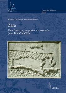 Zara Una fortezza fortezza, un porto, un arsenale (secoli XV-XVIII)