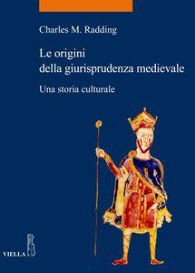 Le origini della giurisprudenza medievale Una storia culturale