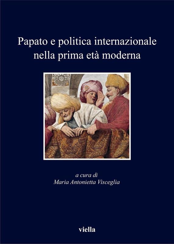Papato e politica internazionale nella prima età moderna
