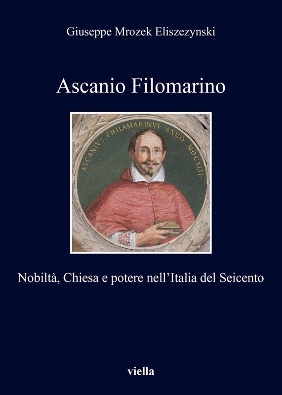 Ascanio Filomarino Nobiltà, Chiesa e potere nell'Italia del Seicento