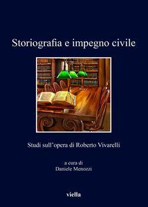 Storiografia e impegno civile Studi sull'opera di Roberto Vivarelli