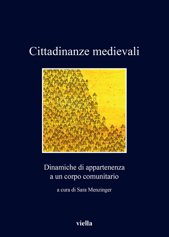 Cittadinanze medievali Dinamiche di appartenenza a un corpo comunitario