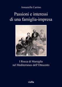 Passioni e interessi di una famiglia-impresa I Rocca di Marsiglia nel Mediterraneo dell'Ottocento