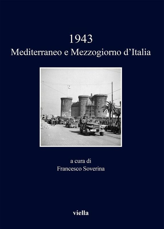 1943. Mediterraneo e Mezzogiorno d'Italia