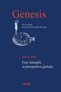 Genesis. Rivista della Società italiana delle storiche (2015) Vol. 14/1 Fare famiglie in prospettiva globale