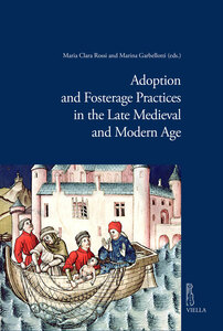 Adoption and Fosterage Practices in the Late Medieval and Modern Age