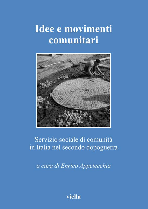 Idee e movimenti comunitari Servizio sociale di comunità in Italia nel secondo dopoguerra
