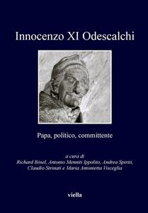 Innocenzo XI Odescalchi Papa, politico, committente
