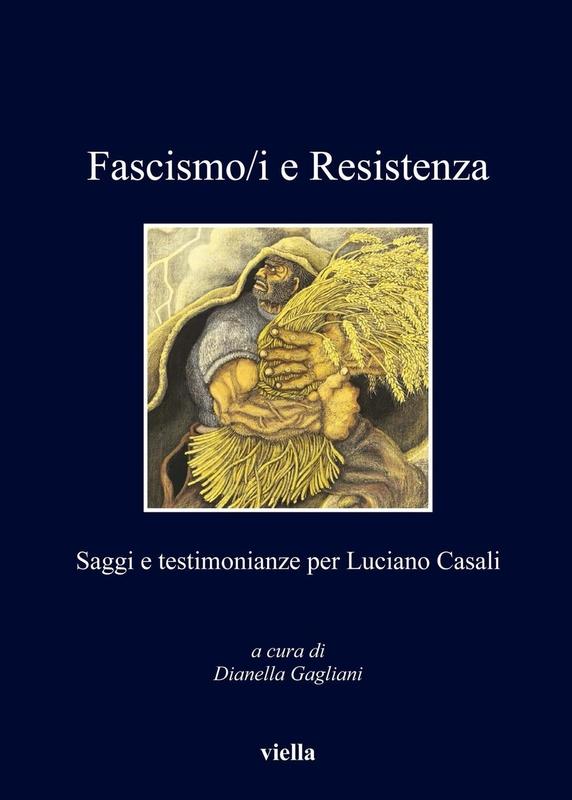 Fascismo/i e Resistenza Saggi e testimonianze per Luciano Casali