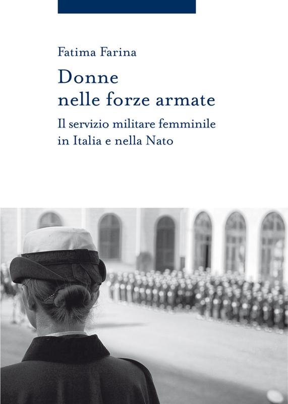 Donne nelle forze armate Il servizio militare femminile in Italia e nella Nato