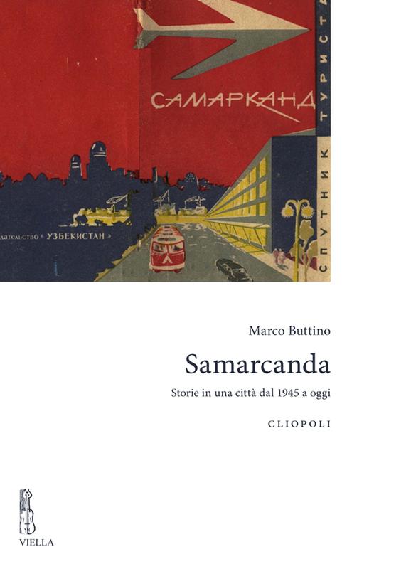 Samarcanda Storie in una città dal 1945 a oggi