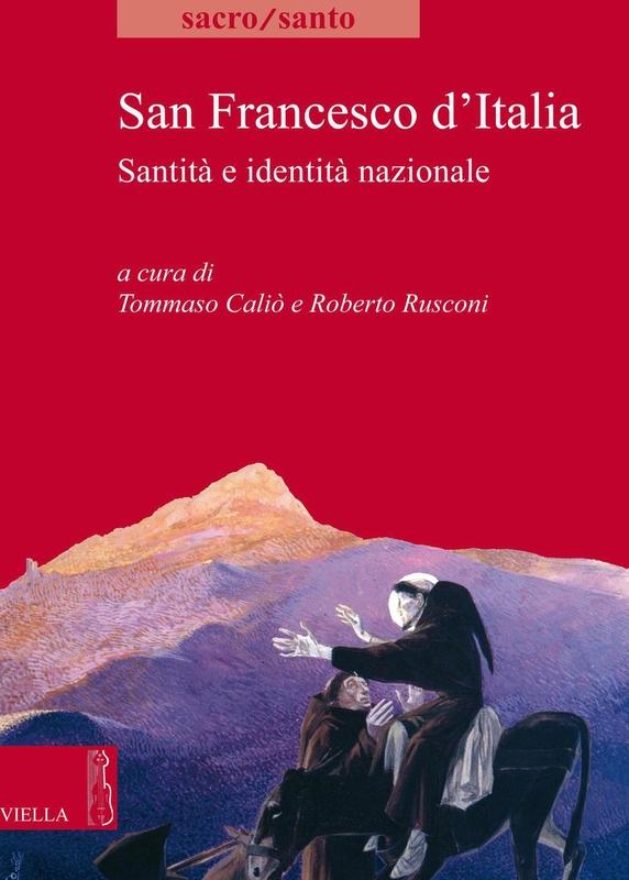 San Francesco d'Italia Santità e identità nazionale