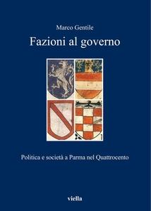 Fazioni al governo Politica e società a Parma nel Quattrocento