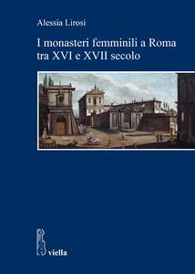 I monasteri femminili a Roma tra XVI e XVII secolo