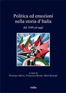 Politica ed emozioni nella storia d'Italia dal 1848 ad oggi
