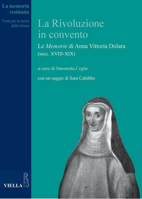 La Rivoluzione in convento Le Memorie di Anna Vittoria Dolara (secc. XVIII-XIX)