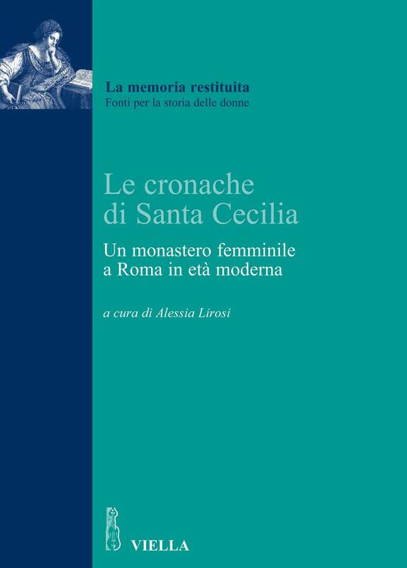 Le cronache di Santa Cecilia Un monastero femminile a Roma in età moderna