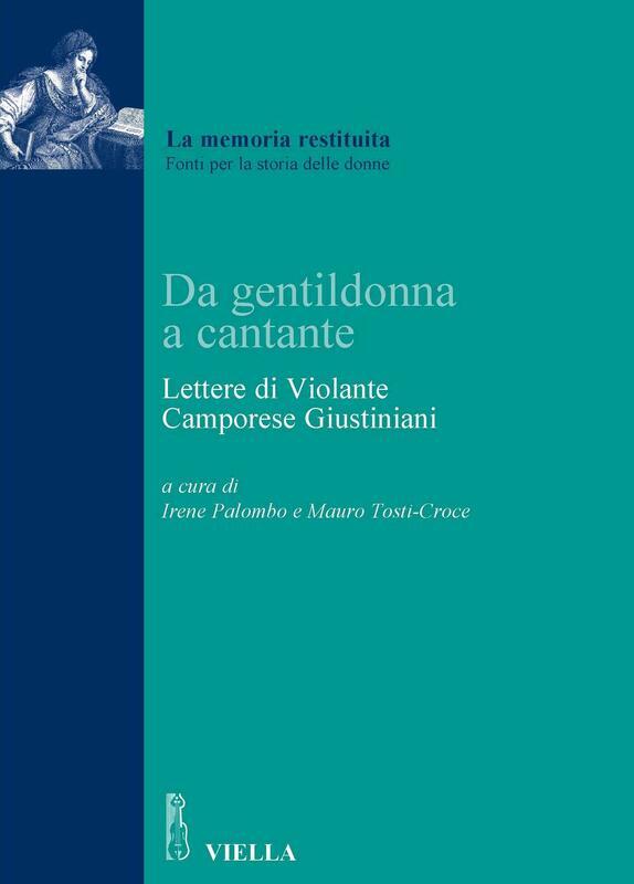Da gentildonna a cantante Lettere di Violante Camporese Giustiniani