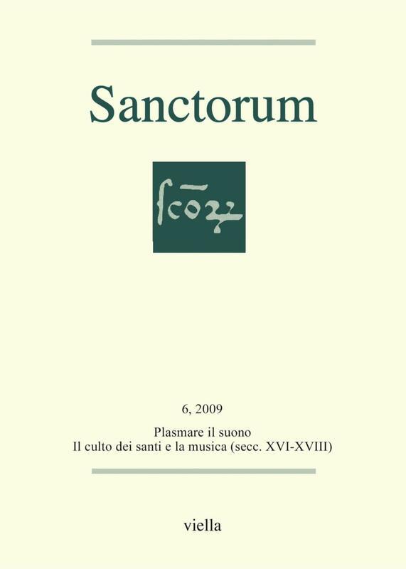 Sanctorum 6: Plasmare il suono Il culto dei santi e la musica (secc. XVI-XVIII)